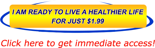 I AM READY TO LIVE A HEALTHIER LIFE FOR JUST $1.99
